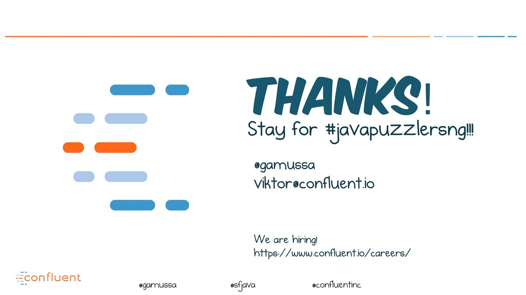@ @gamussa @sfjava @confluentinc Thanks! Stay f...