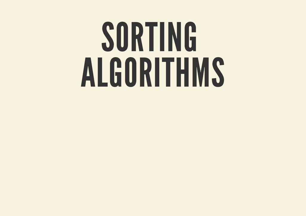 SORTING ALGORITHMS