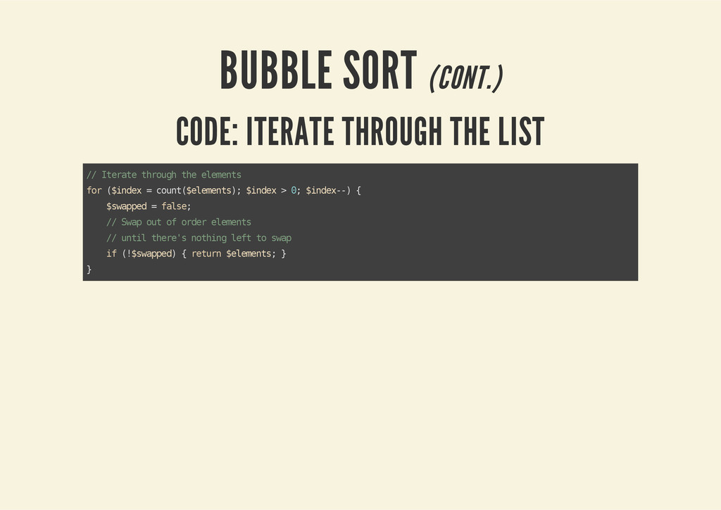 BUBBLE SORT (CONT.) CODE: ITERATE THROUGH THE L...