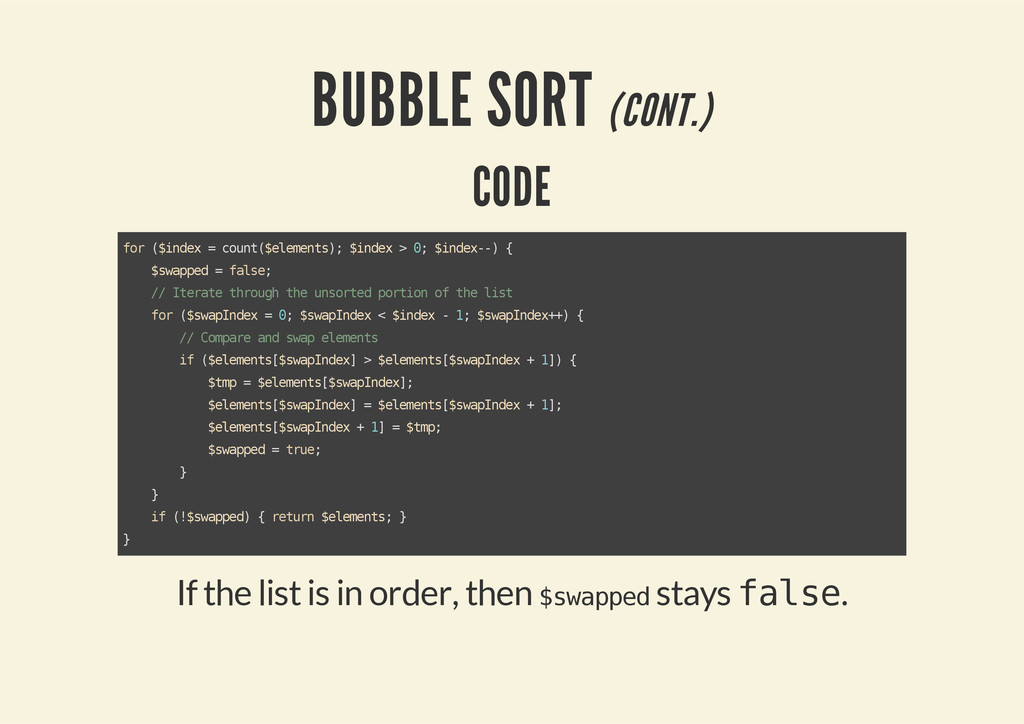 BUBBLE SORT (CONT.) CODE If the list is in orde...