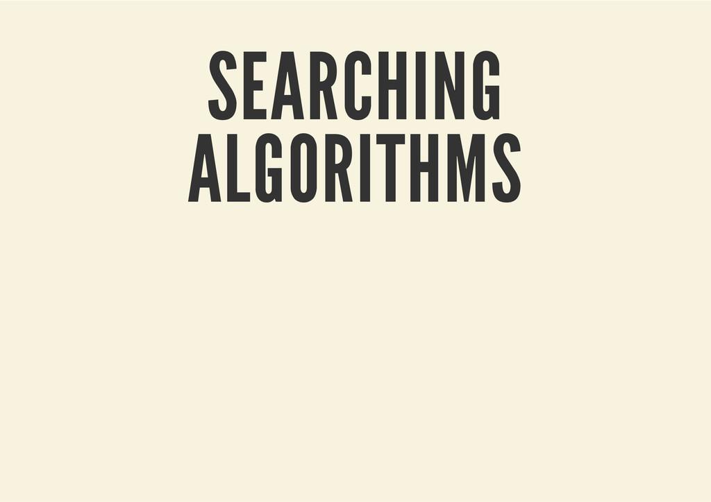 SEARCHING ALGORITHMS