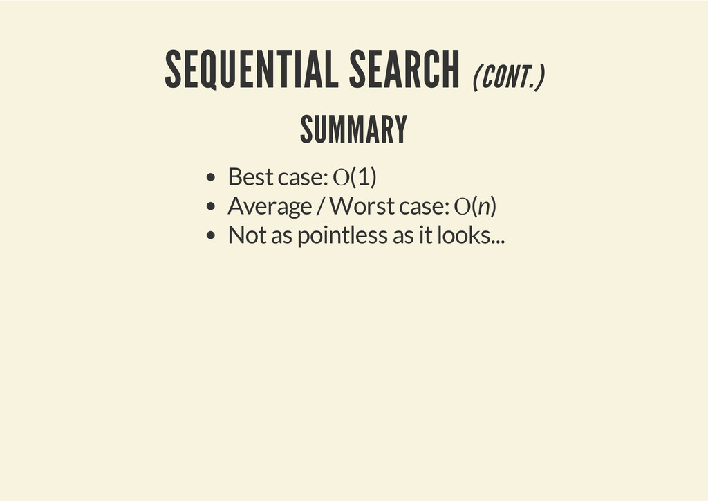 SEQUENTIAL SEARCH (CONT.) SUMMARY Best case: Ο(...