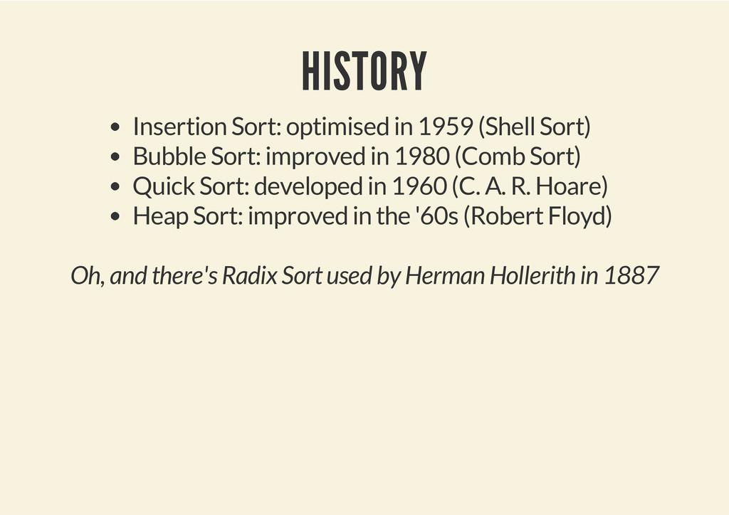 HISTORY Insertion Sort: optimised in 1959 (Shel...