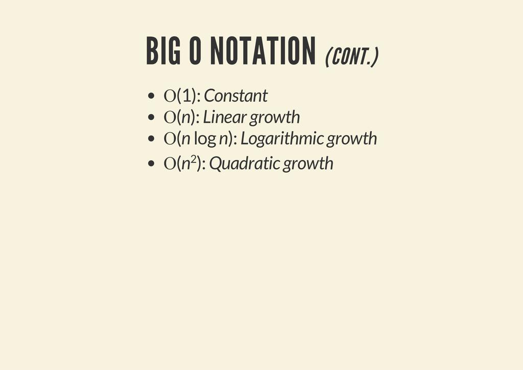 BIG O NOTATION (CONT.) Ο(1): Constant Ο(n): Lin...
