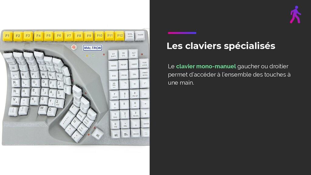 Les claviers spécialisés Le clavier mono-manuel...