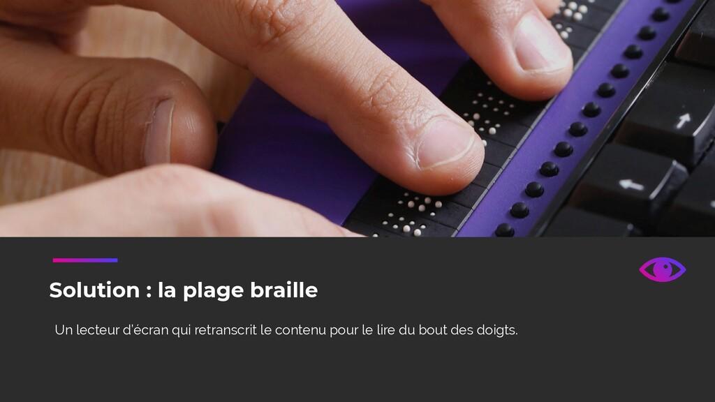 Solution : la plage braille Un lecteur d'écran ...
