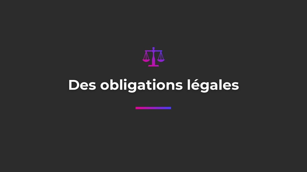 Des obligations légales
