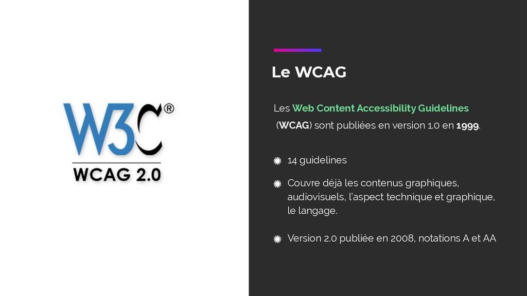 Le WCAG Les Web Content Accessibility Guideline...