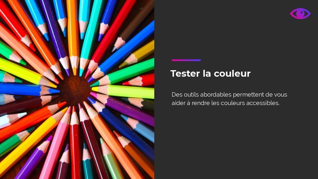 Tester la couleur Des outils abordables permett...