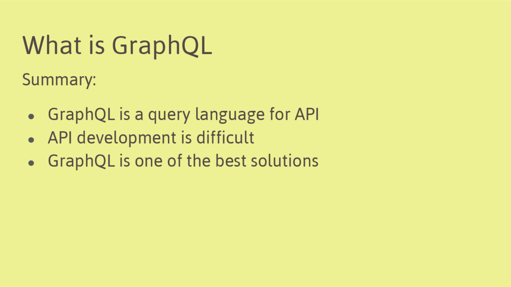 What is GraphQL Summary: ● GraphQL is a query l...