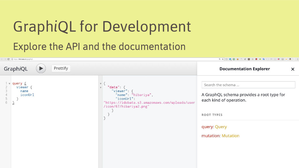 GraphiQL for Development Explore the API and th...