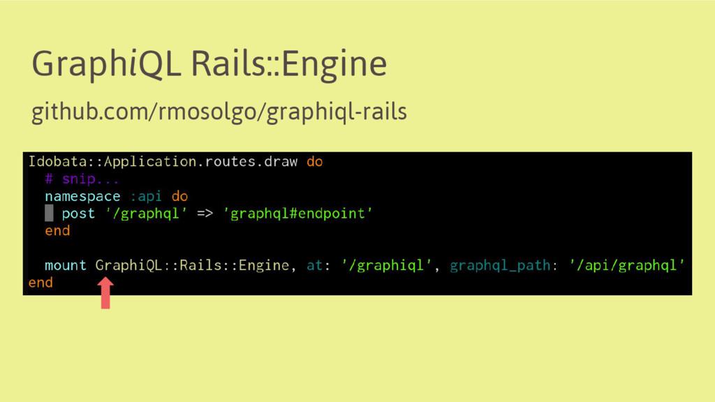 GraphiQL Rails::Engine github.com/rmosolgo/grap...
