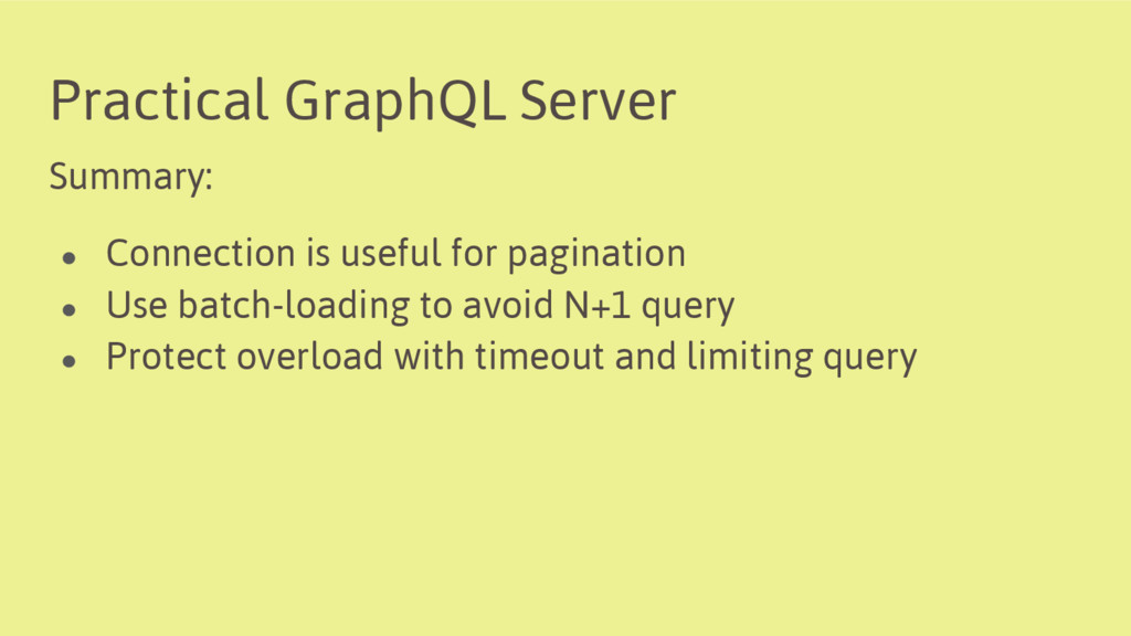 Practical GraphQL Server Summary: ● Connection ...
