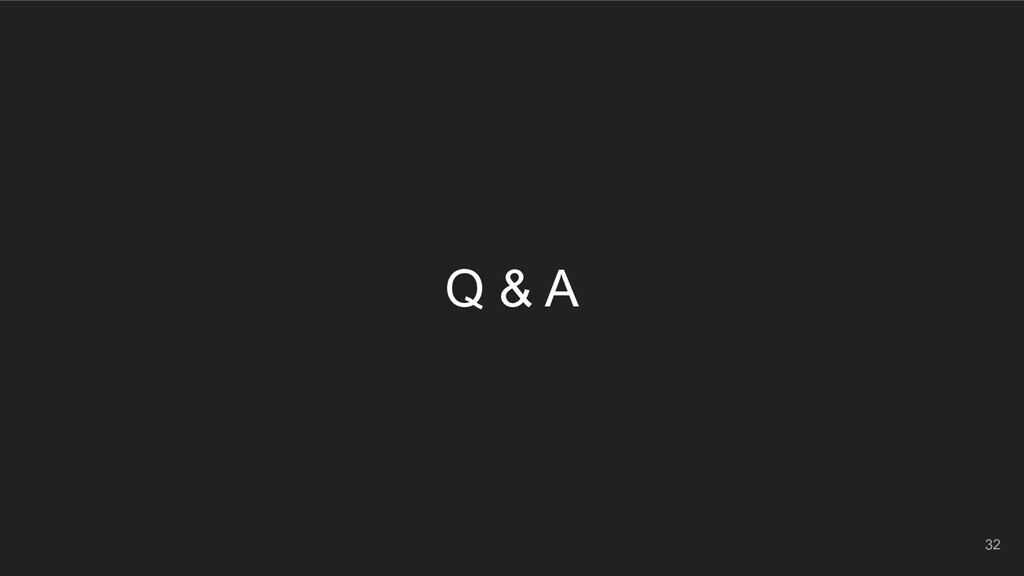 32 Q & A