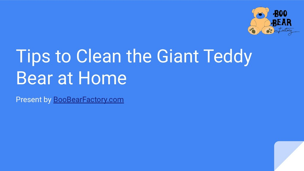 Tips to Clean the Giant Teddy Bear at Home Pres...