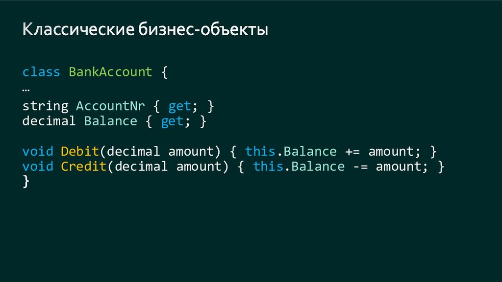 class BankAccount { … string AccountNr { get; }...
