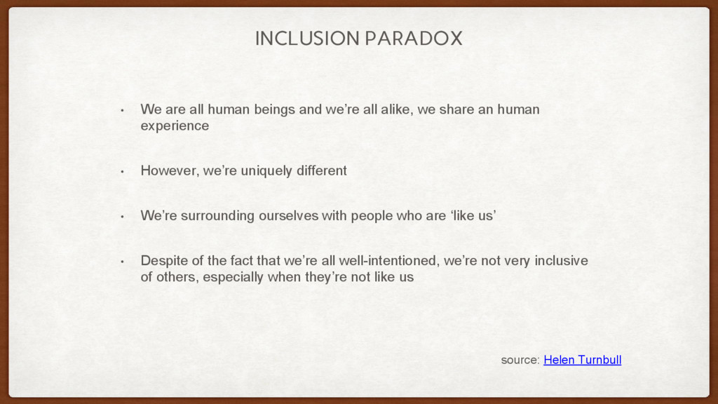 INCLUSION PARADOX • We are all human beings and...