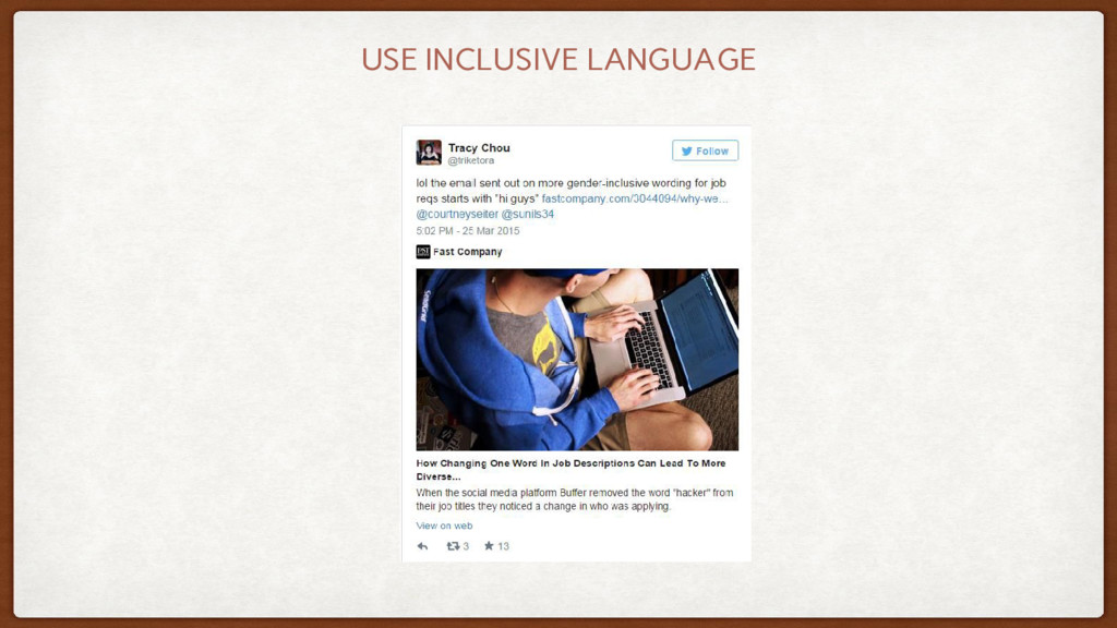 USE INCLUSIVE LANGUAGE