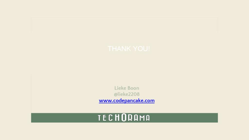 Lieke Boon @lieke2208 www.codepancake.com THANK...