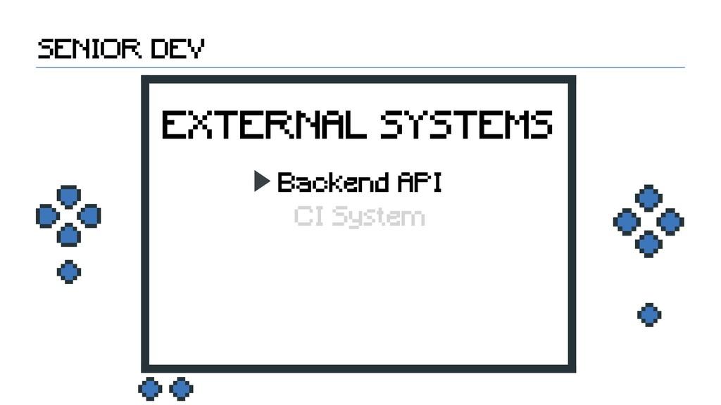 SENIOR DEV EXTERNAL SYSTEMS Backend API CI Syst...