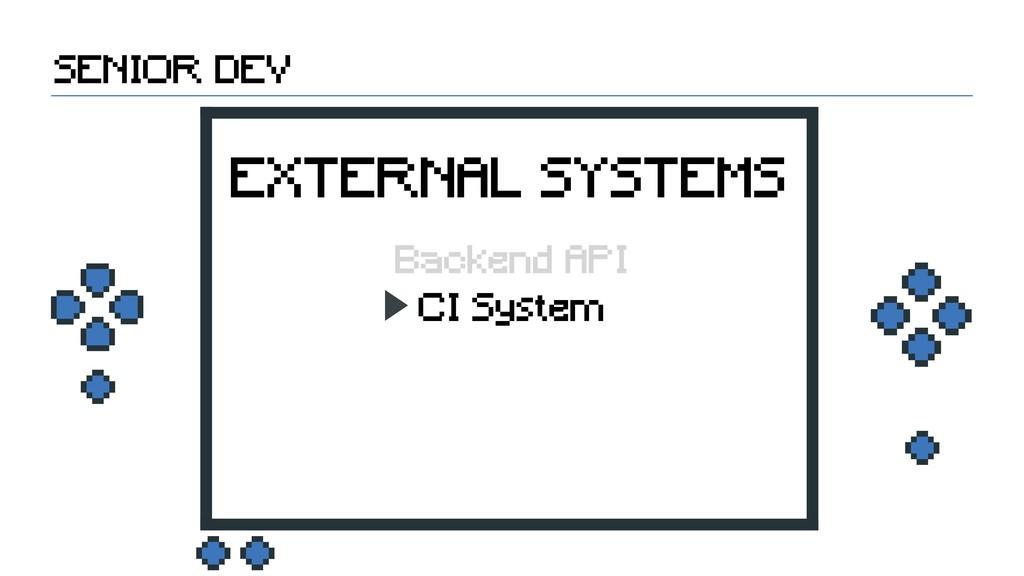 CI System SENIOR DEV EXTERNAL SYSTEMS Backend A...