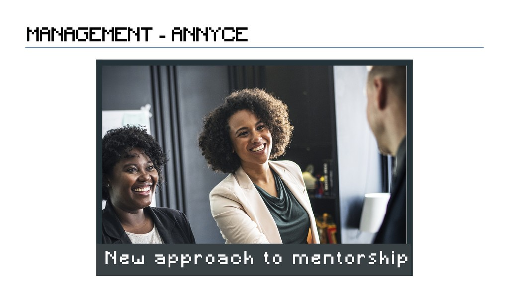 MANAGEMENT - ANNYCE New approach to mentorship