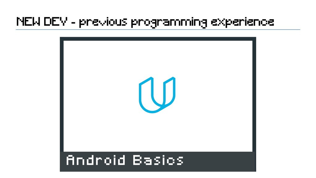 NEW DEV - previous programming experience Andro...