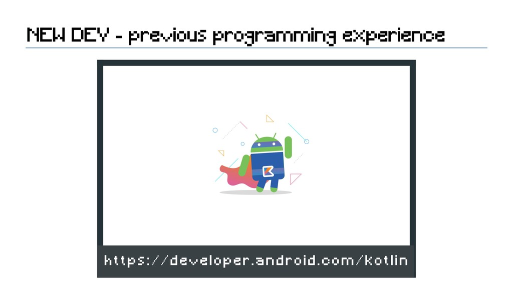 NEW DEV - previous programming experience https...
