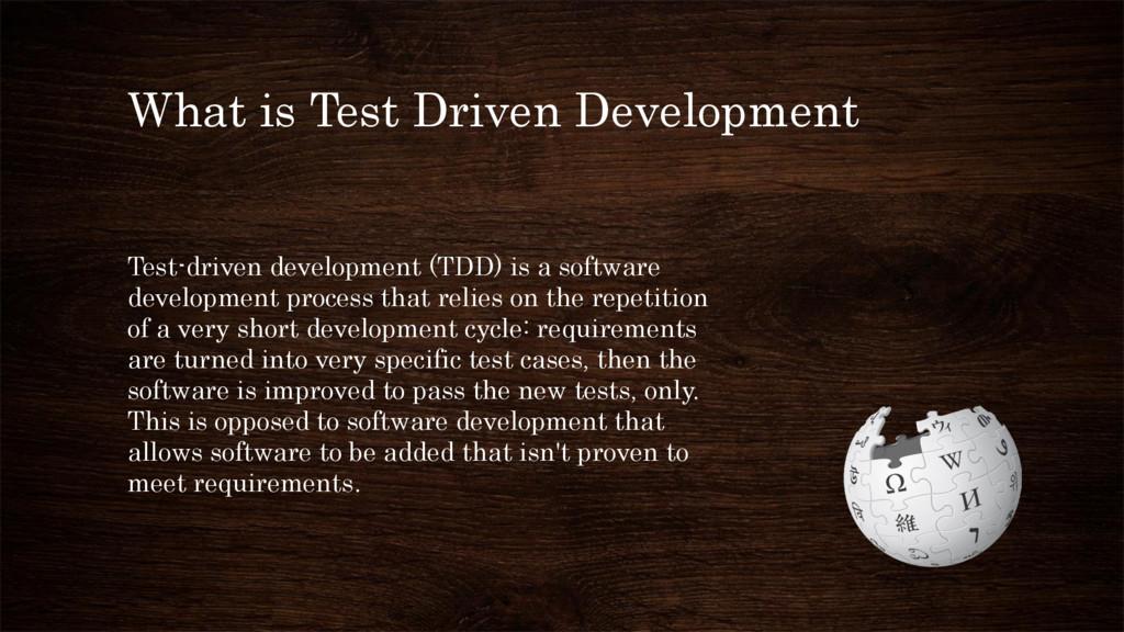 What is Test Driven Development Test-driven dev...