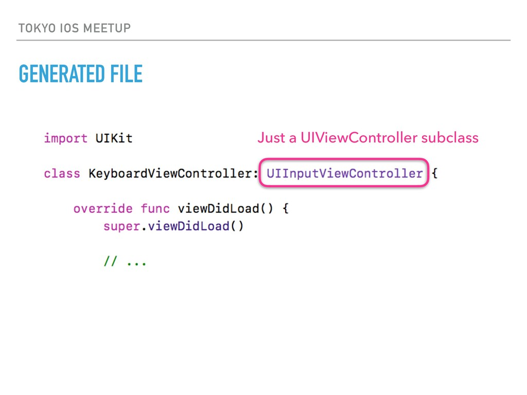 TOKYO IOS MEETUP GENERATED FILE Just a UIViewCo...