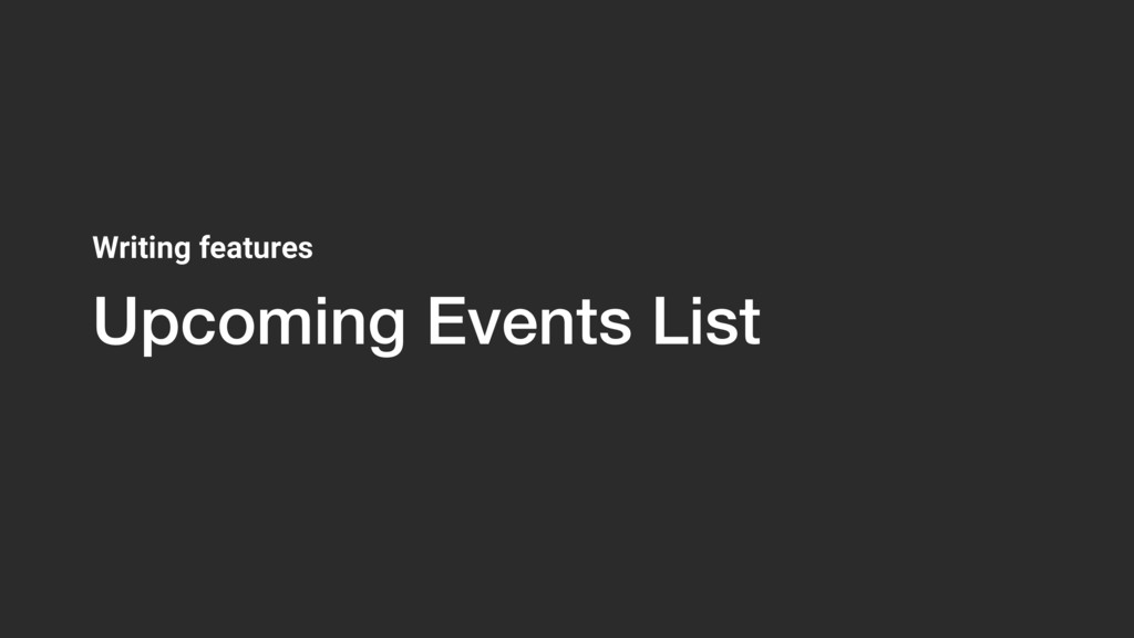 Upcoming Events List Writing features