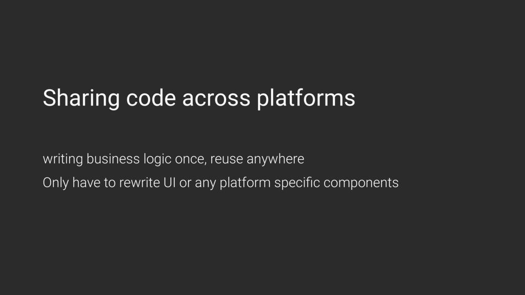 Sharing code across platforms writing business ...