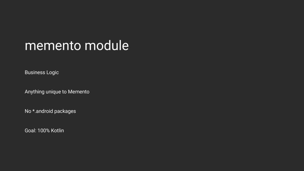 memento module Business Logic Anything unique t...