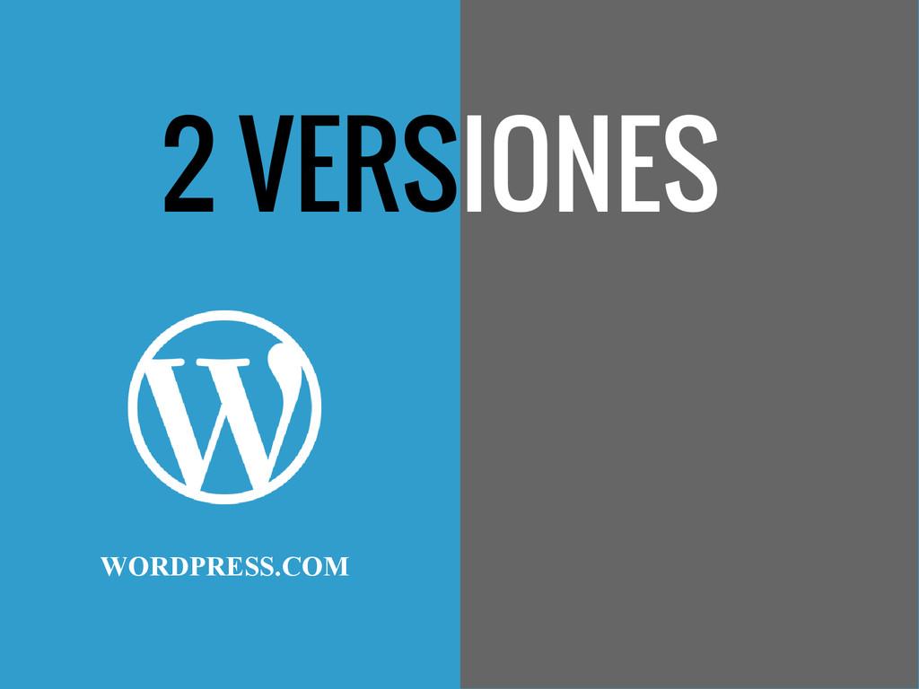 2 VERSIONES WORDPRESS.COM
