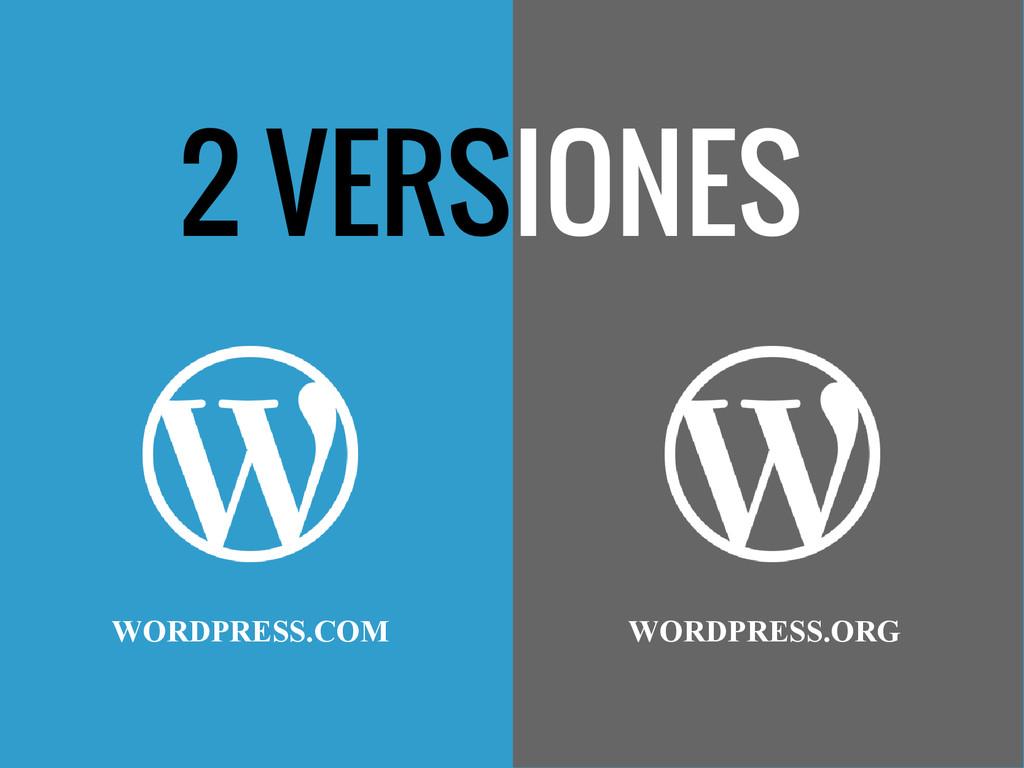 2 VERSIONES WORDPRESS.COM WORDPRESS.ORG