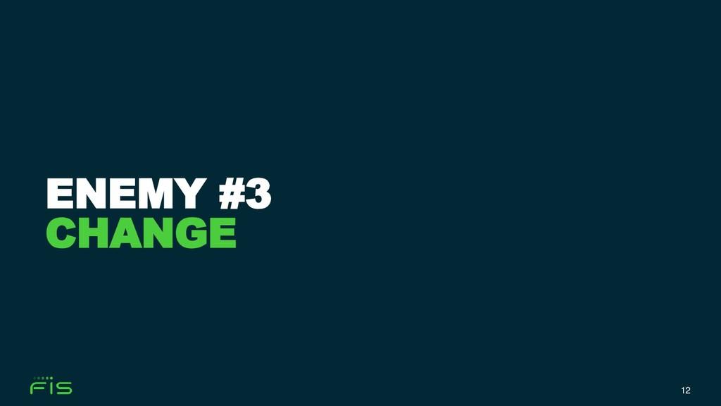 12 ENEMY #3 CHANGE