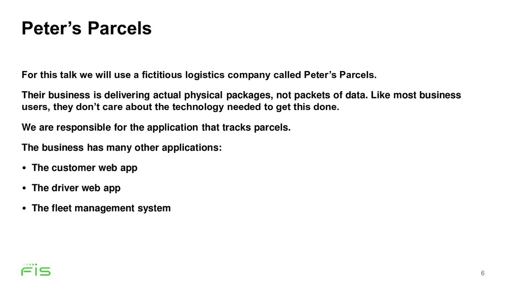 Peter's Parcels 6 For this talk we will use a f...
