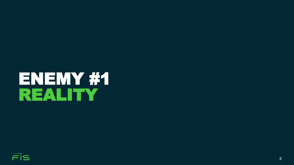8 ENEMY #1 REALITY