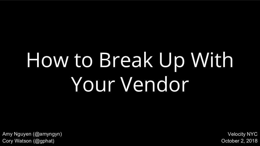 @amyngyn, @gphat Velocity NYC 2018 How to Break...