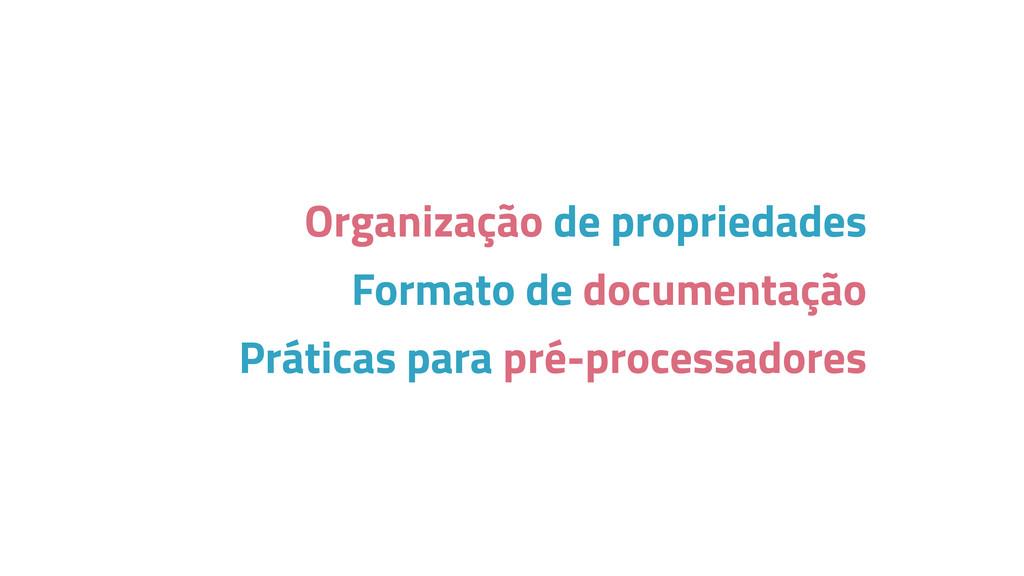 Organização de propriedades Formato de document...