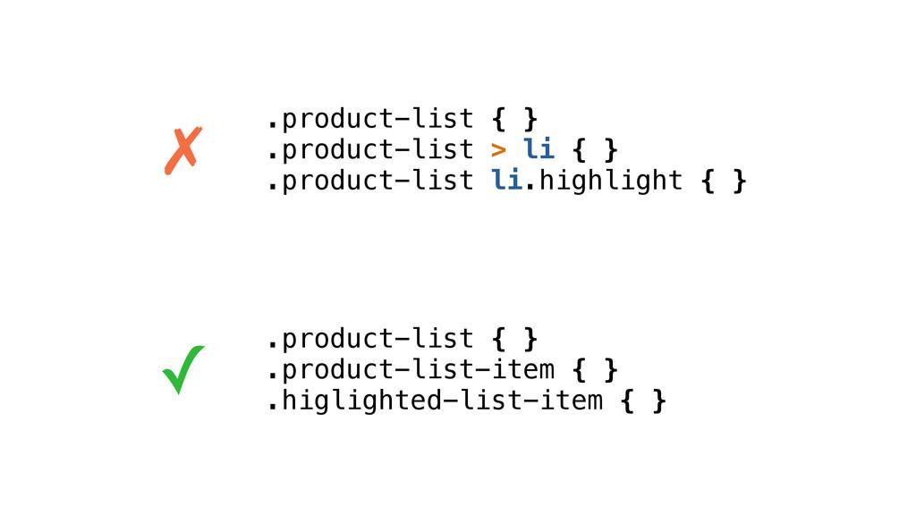 .product-list { } .product-list > li { } .produ...