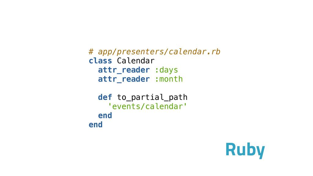 # app/presenters/calendar.rb class Calendar att...
