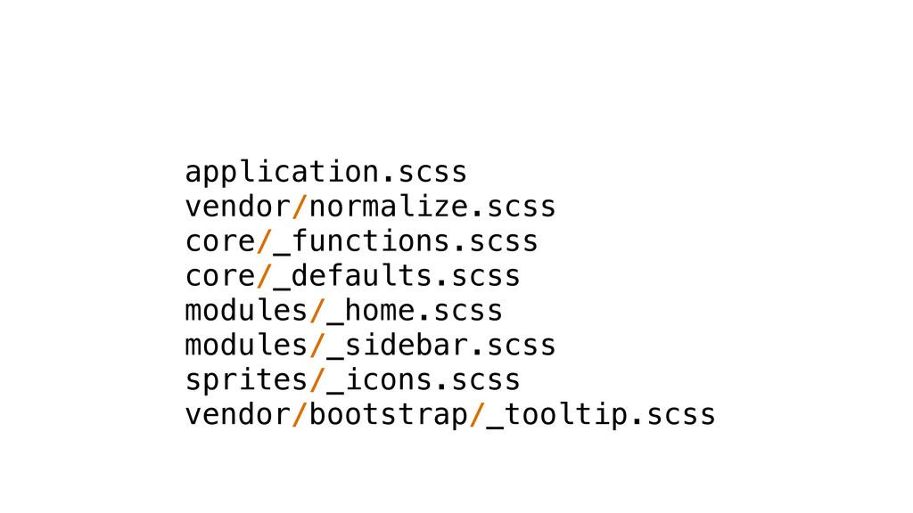 application.scss vendor/normalize.scss core/_fu...