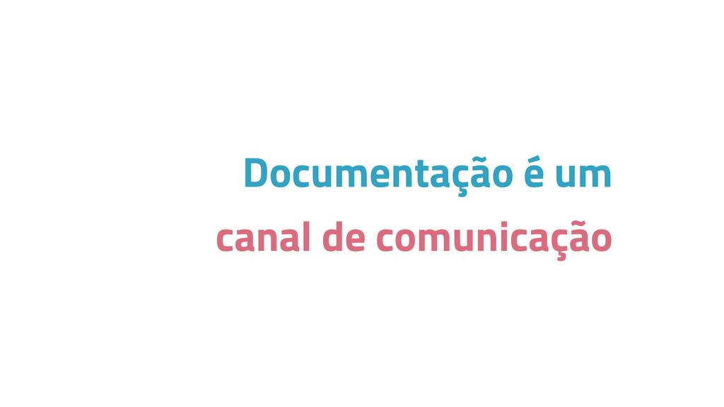 Documentação é um canal de comunicação