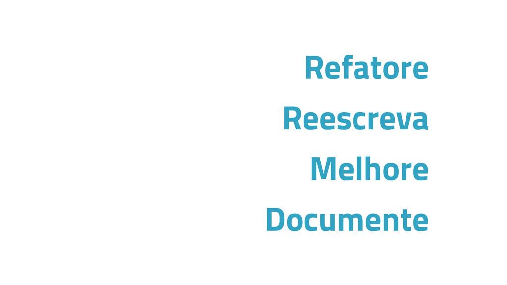 Refatore Reescreva Melhore Documente