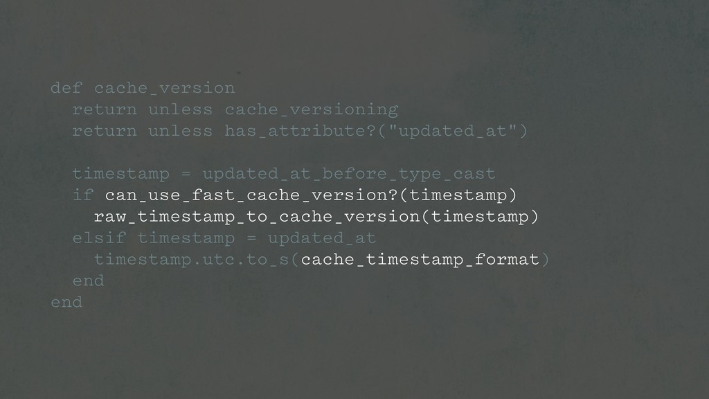 def cache_version return unless cache_versionin...