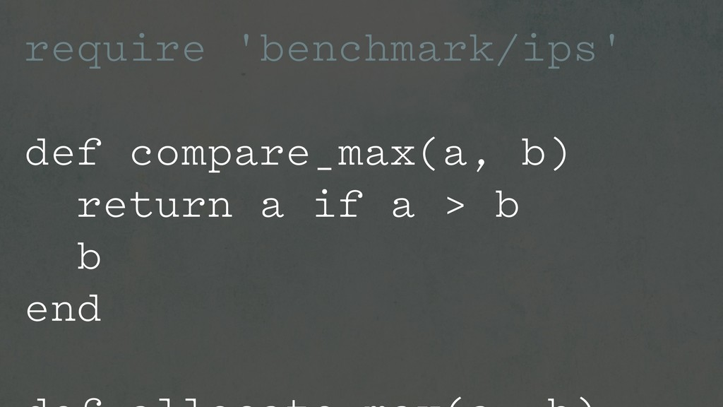 require 'benchmark/ips' def compare_max(a, b) r...