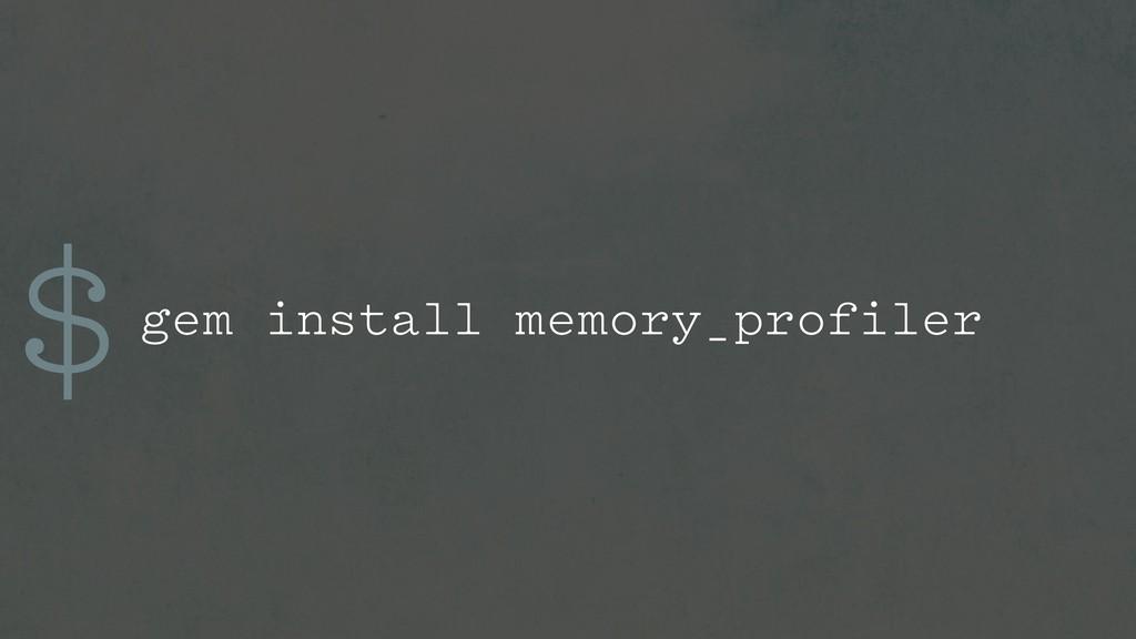 $gem install memory_profiler