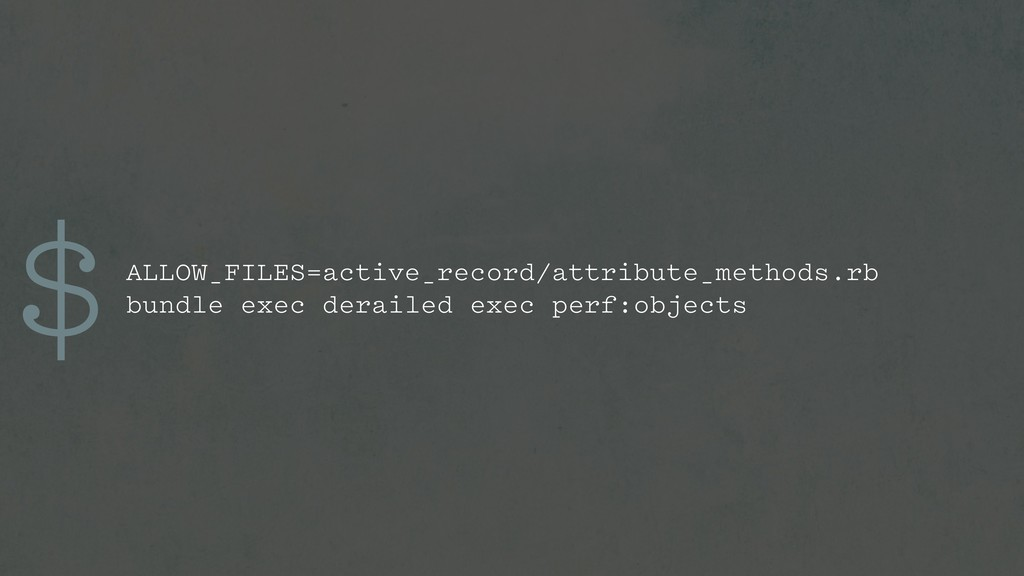 $ALLOW_FILES=active_record/attribute_methods.rb...