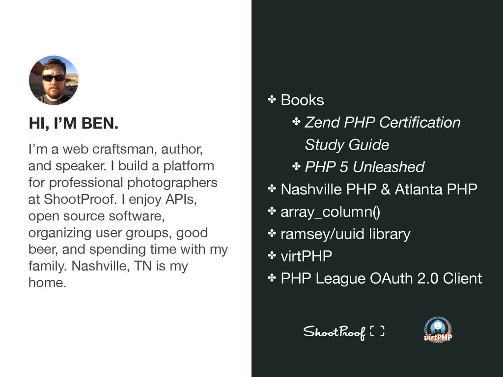 virtPHP HI, I'M BEN. I'm a web craftsman, autho...